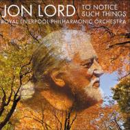 Jon Lord/To Notice Such Things: Rundell / Royal Liverpool Po Jon Lord(P) C.henry(Fl)