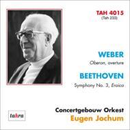 べートーヴェン:交響曲第3番『英雄』、ヴェーバー:『オベロン』序曲 ヨッフム&コンセルトヘボウ管弦楽団(1977−80)