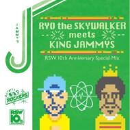 RYO the SKYWALKER meets KING JAMMYS �`10th Anniversary Special Mix�`