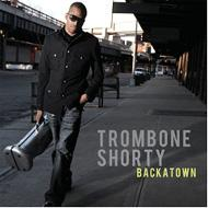 Trombone Shorty/Backatown