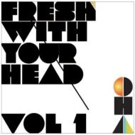 Fresh With Your Head Vol.1
