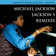 HIROSHI FUJIWARA & K.U.D.O.PRESENTS MICHAEL JACKSON /JACKSON5 REMIXES