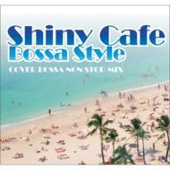 HMV&BOOKS onlineVarious/Shiny Cafe - Bossa Style -