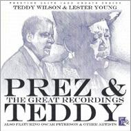 Prez & Teddy: The Great Recordings