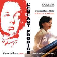 L'enfant Prodige: Alain Lefevre +alain Lefevre