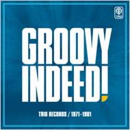 GROOVY INDEED! TRIO RECORDS