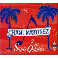 Chani Martinez Y Su Super Quinteto