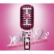 LOVE2! -THELMA BEST COLLABORATIONS-(+DVD)【初回限定盤】