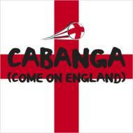 Cabanga (Come On England)