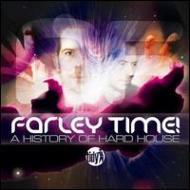 Farley Time!: A History Of Hard House