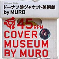�h�[�i�c�ՃW���P�b�g��p�ف@by�@MURO 45�@COVER�@MUSEUM GROOVE�@presents