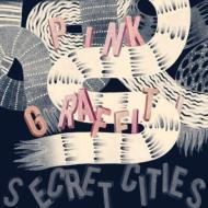 Secret Cities/Pink Graffiti