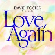 David Foster Presents Love, Again