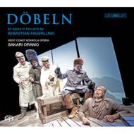 ファーゲルルンド、セバスチャン(1972-)/Dobeln: Oramo / West Coast Kokkola Opera Komsi Myllari Penttinen (Hyb)
