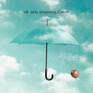 only dreaming / Catch