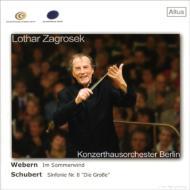 シューベルト:交響曲第9番『グレート』、ヴェーベルン:夏風の中で ツァグロゼク&ベルリン・コンツェルトハウス管弦楽団