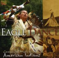 Ethnic / Traditional/Eagle Dance: Ceremonial Music Of American Indians