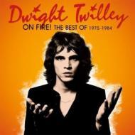 On Fire! Best Of Dwight Twilley 1975-1984