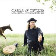 Cradle Of Conceits: Lee Santana(Lute, Etc)