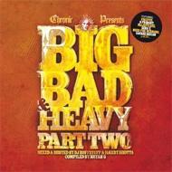 Big Bad Heavy Part 2