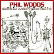 Phil Woods & His European Rhythm Machine