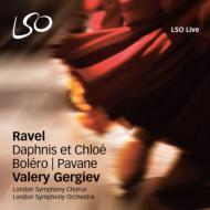 『ダフニスとクロエ』全曲、ボレロ、亡き王女のためのパヴァーヌ ゲルギエフ&ロンドン交響楽団