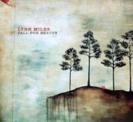 Lynn Miles/Fall For Beauty