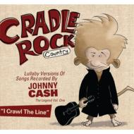 Various/Cradle Rock : Lullaby Versions Of Songs Recorded By Johnny Cash