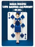 NANA MIZUKI LIVE GAMES~ACADEMYmBLUEn