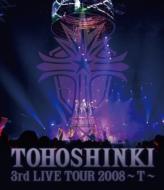 3rd Live Tour 2008: T