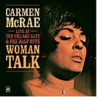 Woman Talk -Live At The Village Gate & The Half Note