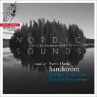 ノルディック・サウンズ〜サンドストレム:合唱作品集 ダイクストラ&スウェーデン放送合唱団