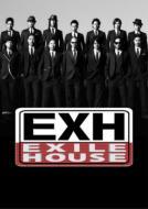 EXH -EXILE HOUSE -