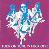 Turn On Tune In Fuck Off