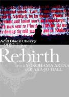 "2010 Live ""Re:birth"" 〜Live at YOKOHAMA ARENA & OSAKA-JO HALL〜"