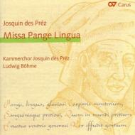 ミサ『パンジェ・リングァ』、モテトゥス集 L.ベーメ&ジョスカン・デ・プレ室内合唱団