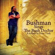 Bushman Sings The Bush Doctor