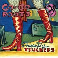 Drive By Truckers/Go-go Boots