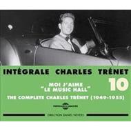 Integrale Charles Trenet Vol.10: Moi J' Aime Le Music Hall