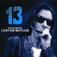 13: Featuring Lester Butler