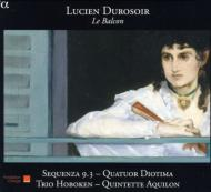 Le Balcon: Sequenza 9.3 Quatuor Diotima Trio Hoboken Quintette Aquilon