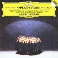 オペラ合唱曲集 シノーポリ&ベルリン・ドイツ・オペラ管弦楽団&合唱団