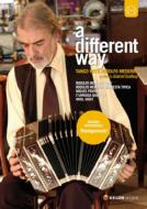 A Different Way: Tango With Rodolfo Mederos