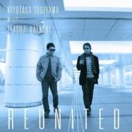 KIYOTAKA SUGIYAMA MEETS TETSUJI HAYASHI REUNITED (+DVD)