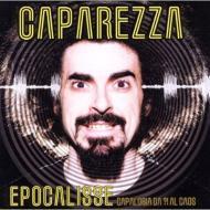 Caparezza/Epocalisse : Capalogia Da Al Caos