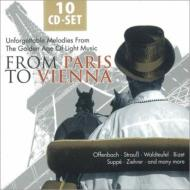 From Paris To Vienna-unforgettable Melodies From Golden Age