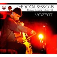 Yoga Sessions: Dave Eggar Quartet -Mozart