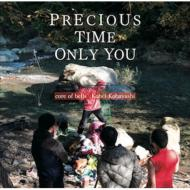 PRECIOUS TIME ONLY YOU