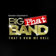 Gordon Goodwin's Big Phat Band / That's How We Roll