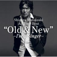 Shigeru Matsuzaki 40th Anniversary All Time Best Old & New ・i'm A Singer・